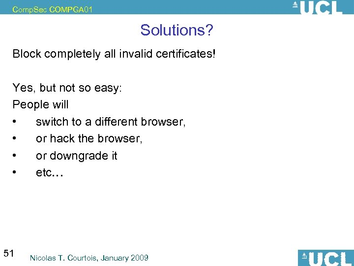 Comp. Sec COMPGA 01 Solutions? Block completely all invalid certificates! Yes, but not so