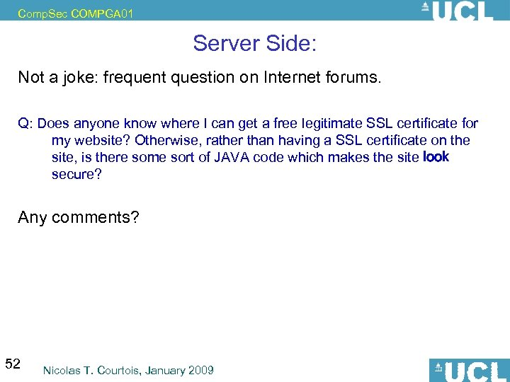 Comp. Sec COMPGA 01 Server Side: Not a joke: frequent question on Internet forums.