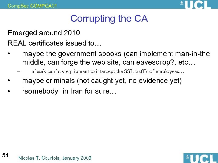 Comp. Sec COMPGA 01 Corrupting the CA Emerged around 2010. REAL certificates issued to…