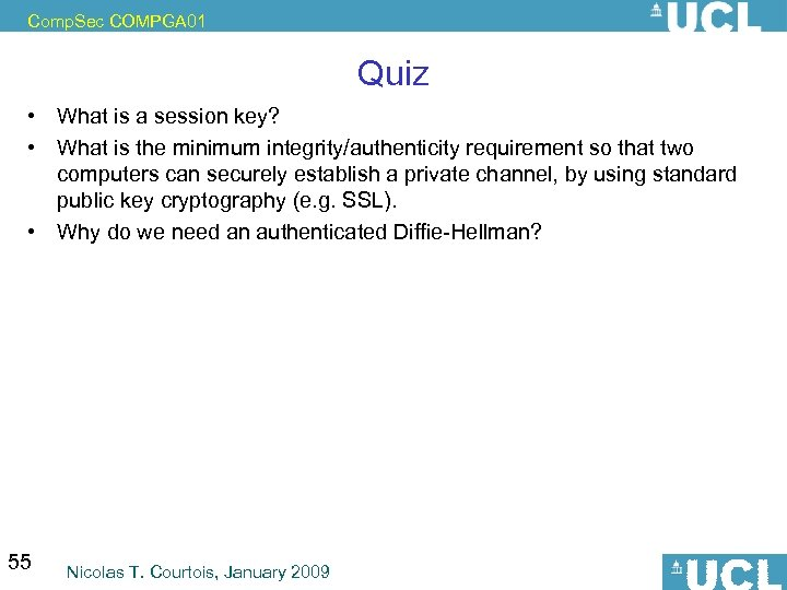 Comp. Sec COMPGA 01 Quiz • What is a session key? • What is