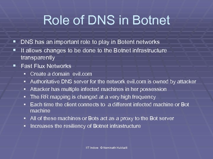 Role of DNS in Botnet § DNS has an important role to play in