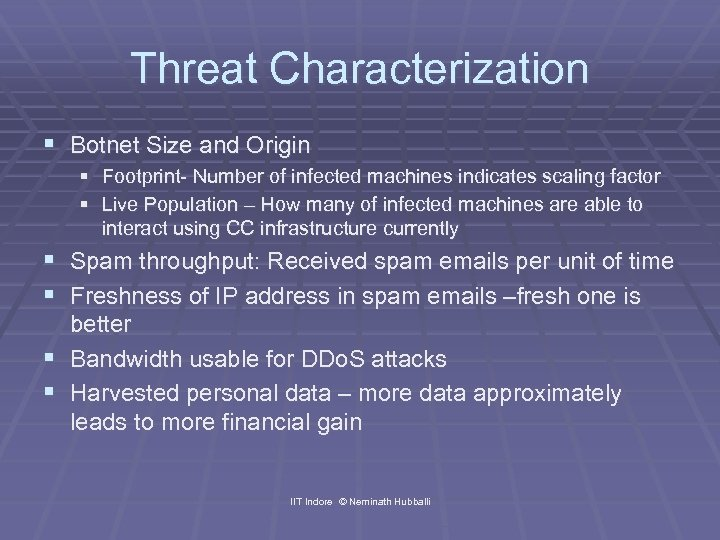 Threat Characterization § Botnet Size and Origin § Footprint- Number of infected machines indicates
