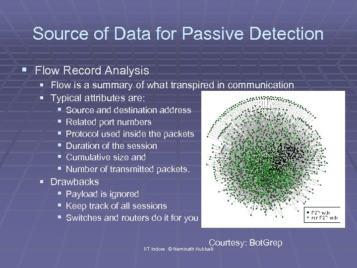 Source of Data for Passive Detection § Flow Record Analysis § Flow is a