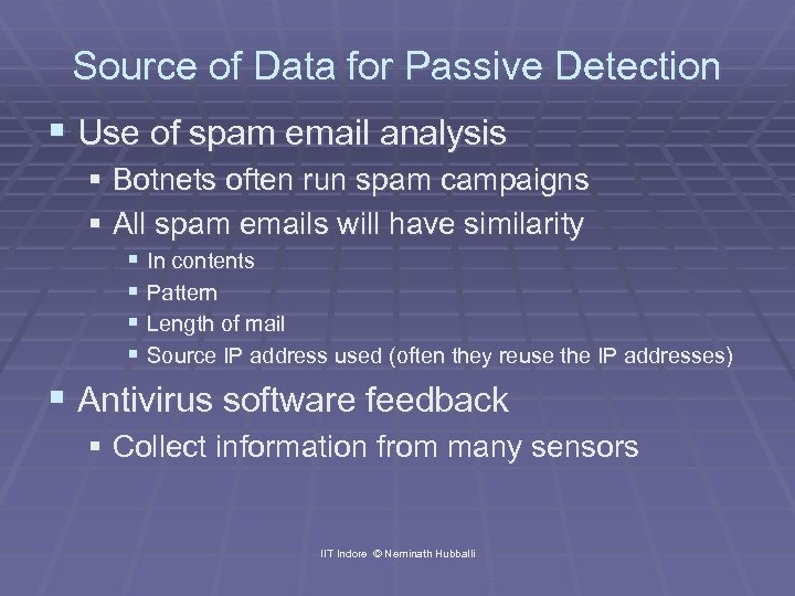 Source of Data for Passive Detection § Use of spam email analysis § Botnets