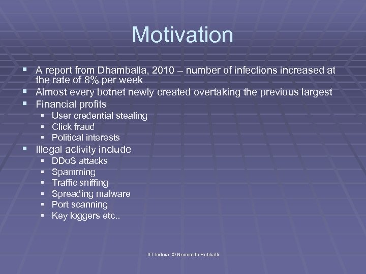 Motivation § A report from Dhamballa, 2010 – number of infections increased at the