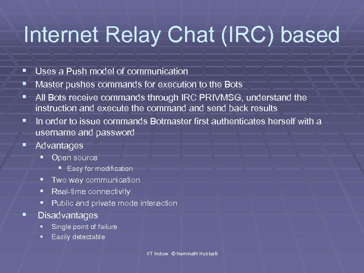 Internet Relay Chat (IRC) based § Uses a Push model of communication § Master