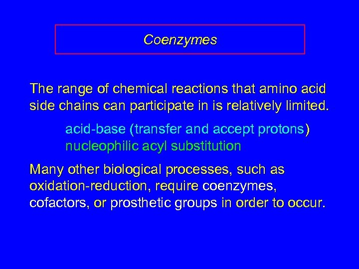Coenzymes The range of chemical reactions that amino acid side chains can participate in