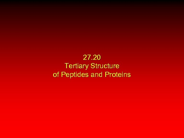 27. 20 Tertiary Structure of Peptides and Proteins