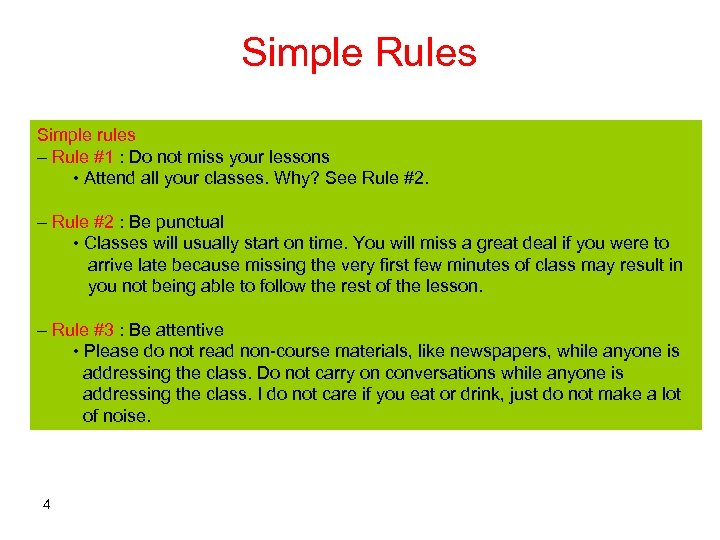 Simple Rules Simple rules – Rule #1 : Do not miss your lessons •