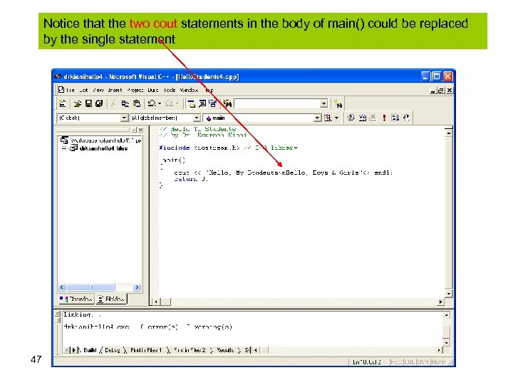 Notice that the two cout statements in the body of main() could be replaced