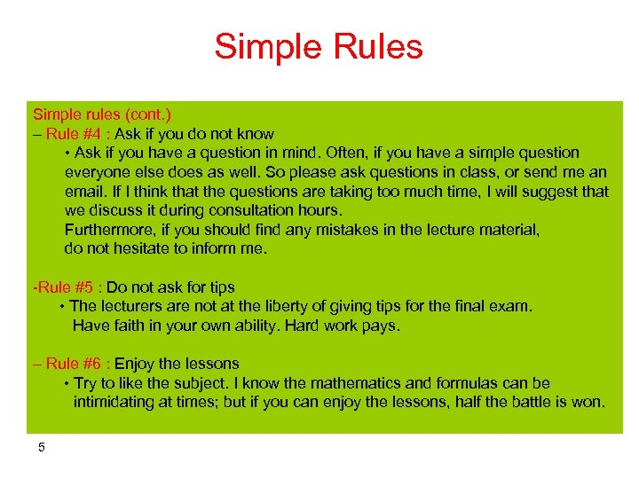 Simple Rules Simple rules (cont. ) – Rule #4 : Ask if you do