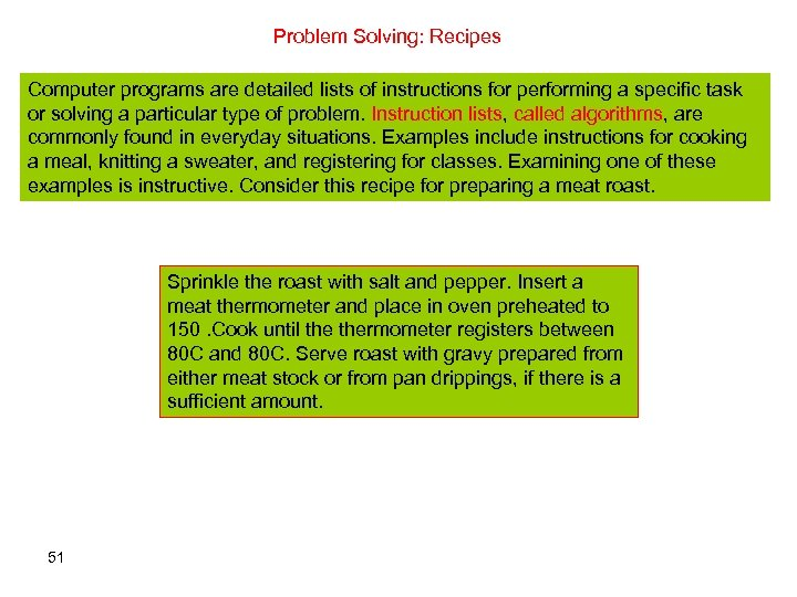 Problem Solving: Recipes Computer programs are detailed lists of instructions for performing a specific