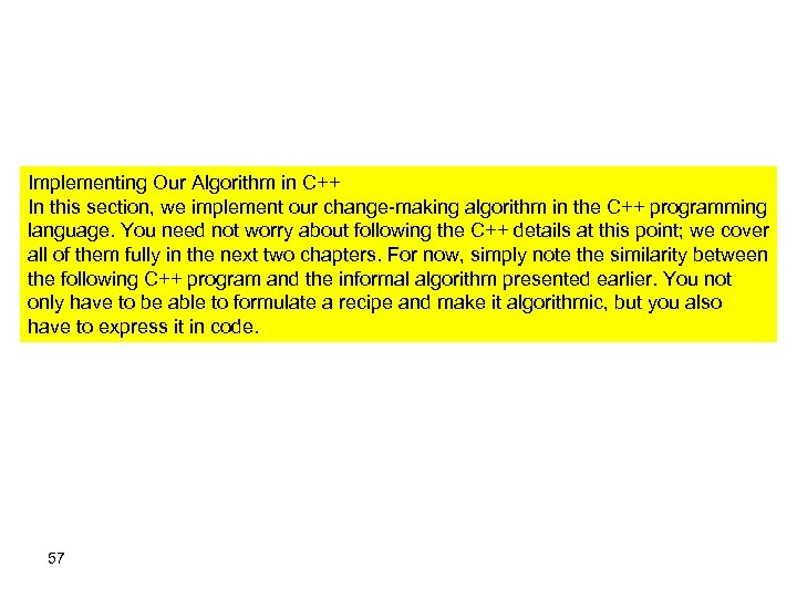 Implementing Our Algorithm in C++ In this section, we implement our change-making algorithm in