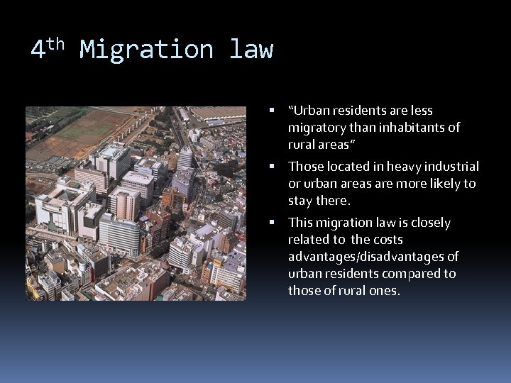 """4 th Migration law """"Urban residents are less migratory than inhabitants of rural areas"""""""