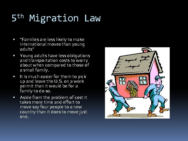 """5 th Migration Law """"Families are less likely to make international moves than young"""