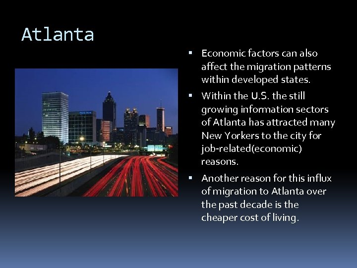 Atlanta Economic factors can also affect the migration patterns within developed states. Within the