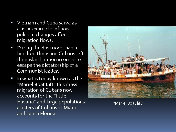 Vietnam and Cuba serve as classic examples of how political changes affect migration