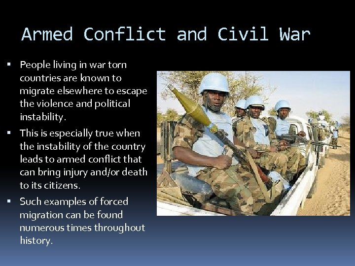 Armed Conflict and Civil War People living in war torn countries are known to