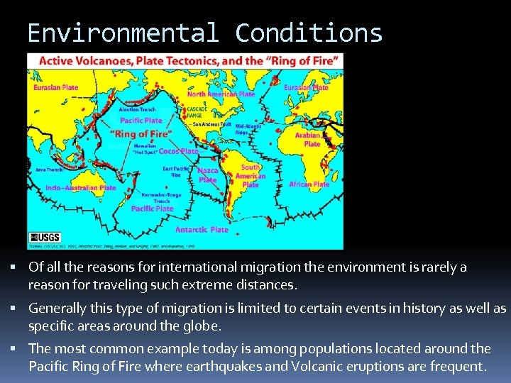 Environmental Conditions Of all the reasons for international migration the environment is rarely a