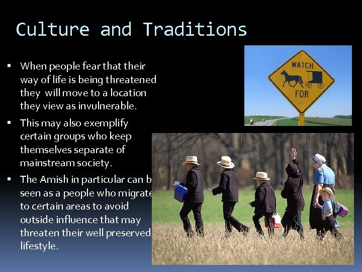 Culture and Traditions When people fear that their way of life is being threatened