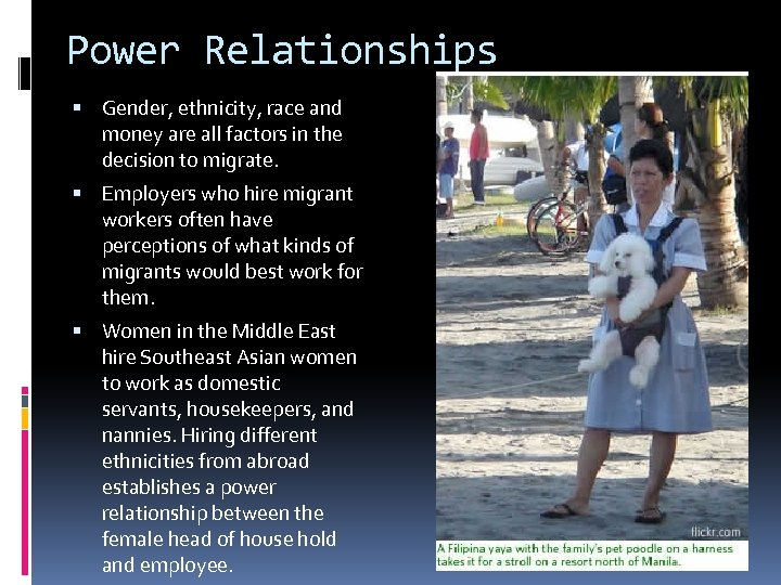 Power Relationships Gender, ethnicity, race and money are all factors in the decision to