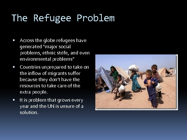 """The Refugee Problem Across the globe refugees have generated """"major social problems, ethnic strife,"""