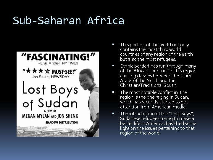 Sub-Saharan Africa This portion of the world not only contains the most third world