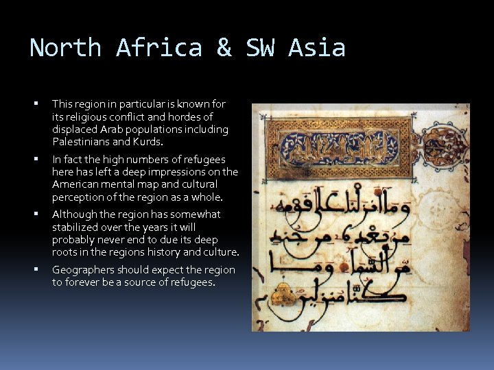 North Africa & SW Asia This region in particular is known for its religious