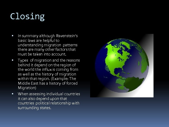 Closing In summary although Ravenstein's basic laws are helpful to understanding migration patterns there
