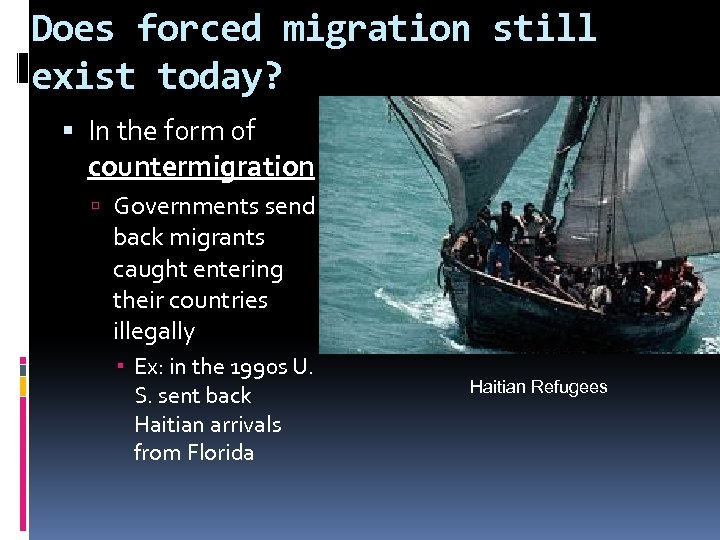 Does forced migration still exist today? In the form of countermigration Governments send back