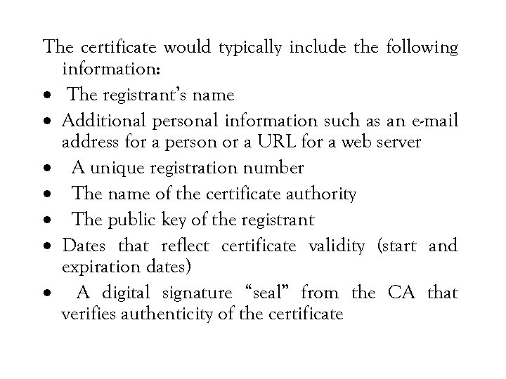 The certificate would typically include the following information: · The registrant's name · Additional