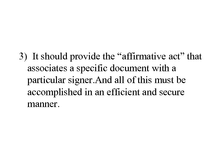 """3) It should provide the """"affirmative act"""" that associates a specific document with a"""