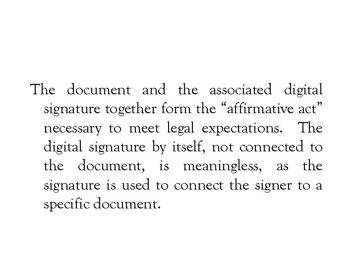 """The document and the associated digital signature together form the """"affirmative act"""" necessary to"""