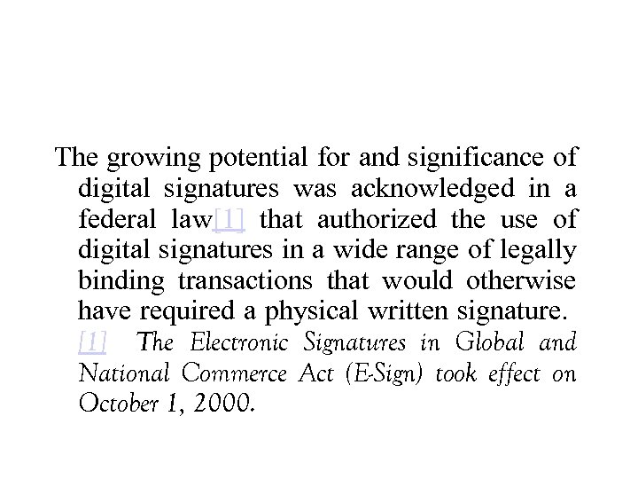 The growing potential for and significance of digital signatures was acknowledged in a federal