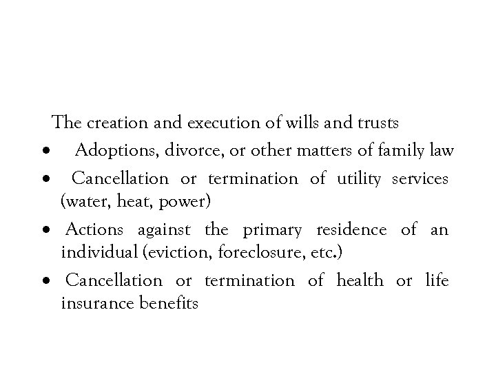 The creation and execution of wills and trusts · Adoptions, divorce, or other matters