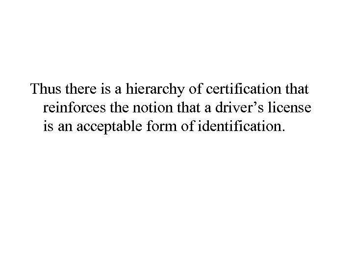 Thus there is a hierarchy of certification that reinforces the notion that a driver's