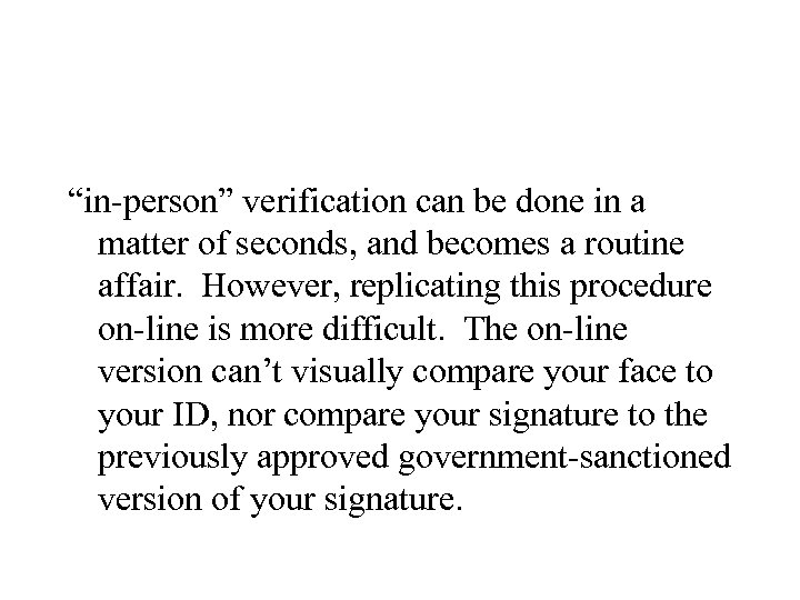 """""""in-person"""" verification can be done in a matter of seconds, and becomes a routine"""