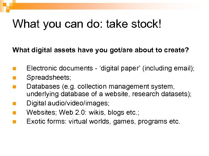 What you can do: take stock! What digital assets have you got/are about to