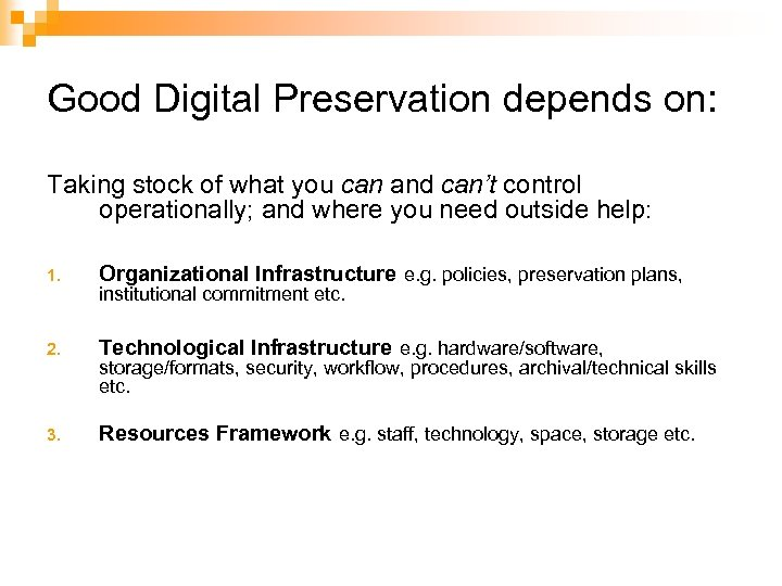 Good Digital Preservation depends on: Taking stock of what you can and can't control
