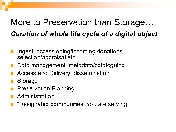More to Preservation than Storage… Curation of whole life cycle of a digital object