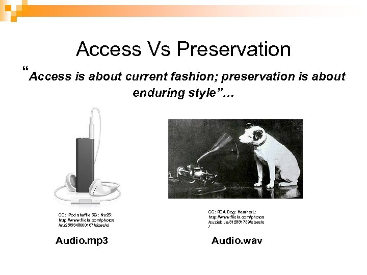 """Access Vs Preservation """"Access is about current fashion; preservation is about enduring style""""… Papyrus."""