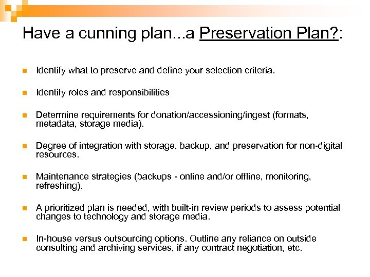 Have a cunning plan. . . a Preservation Plan? : n Identify what to