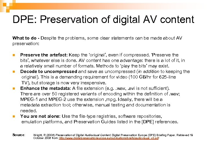 DPE: Preservation of digital AV content What to do - Despite the problems, some