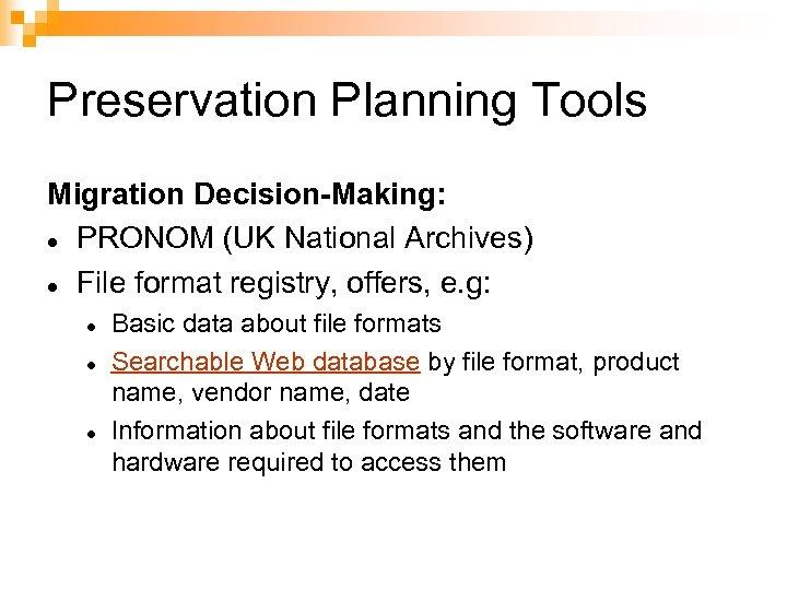 Preservation Planning Tools Migration Decision-Making: PRONOM (UK National Archives) File format registry, offers, e.