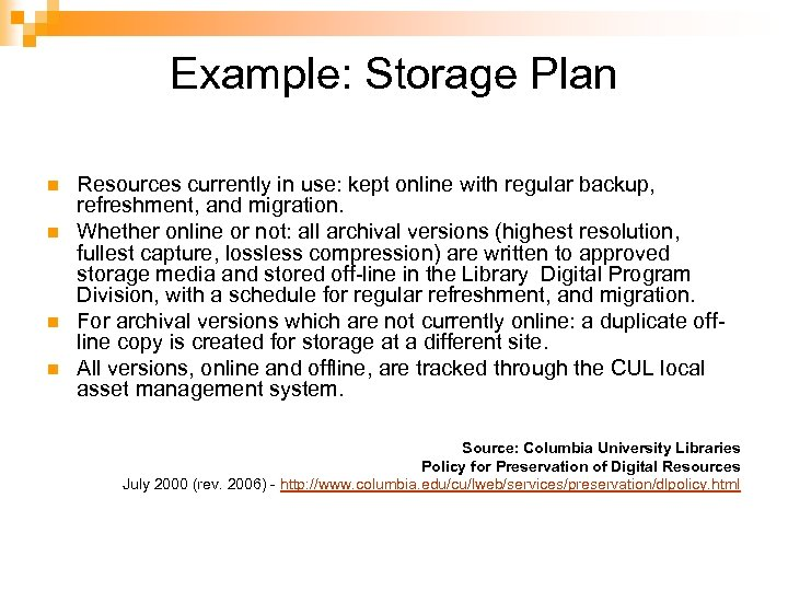 Example: Storage Plan n n Resources currently in use: kept online with regular backup,