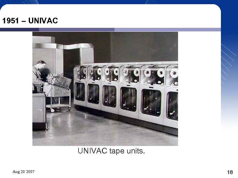 1951 – UNIVAC tape units. Aug 20 2007 18