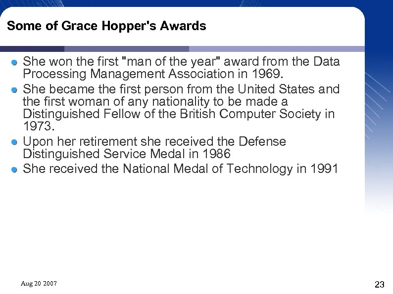 Some of Grace Hopper's Awards She won the first