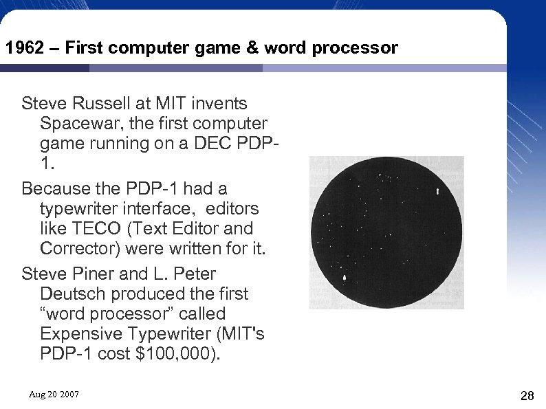 1962 – First computer game & word processor Steve Russell at MIT invents Spacewar,