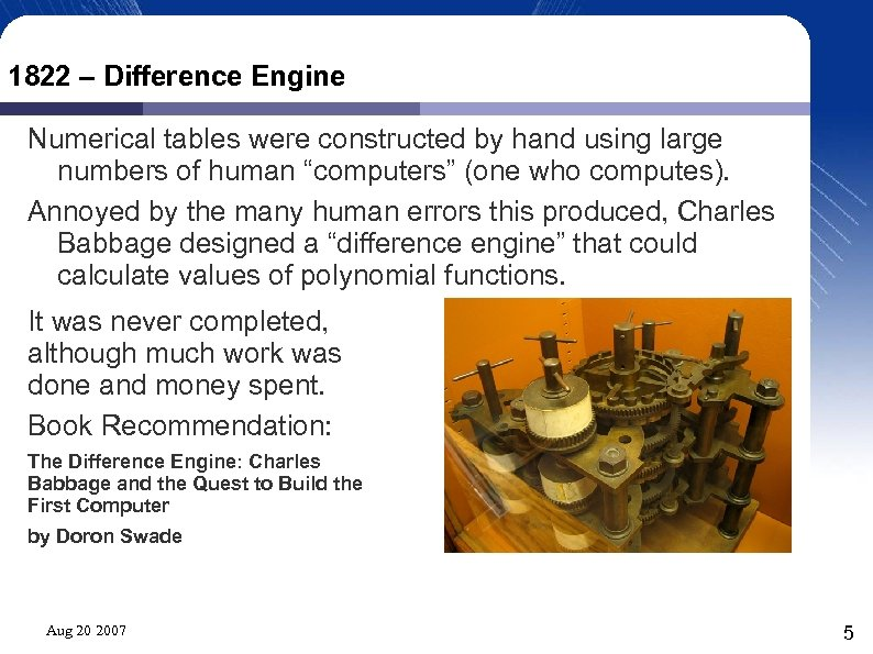 1822 – Difference Engine Numerical tables were constructed by hand using large numbers of
