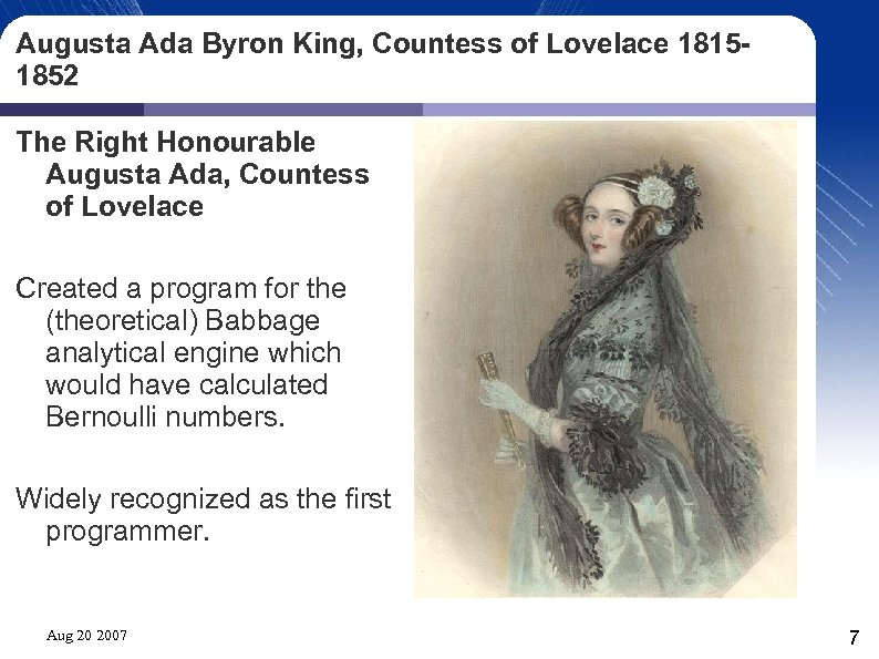 Augusta Ada Byron King, Countess of Lovelace 18151852 The Right Honourable Augusta Ada, Countess